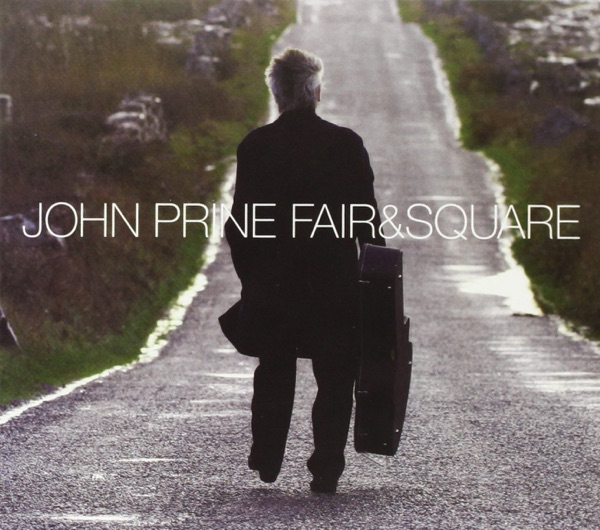 John Prine - Fair and Square